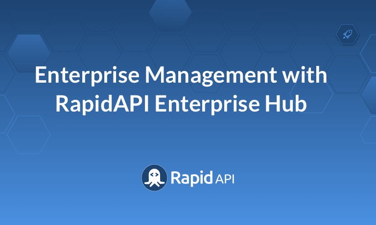Enterprise Management with RapidAPI Enterprise Hub