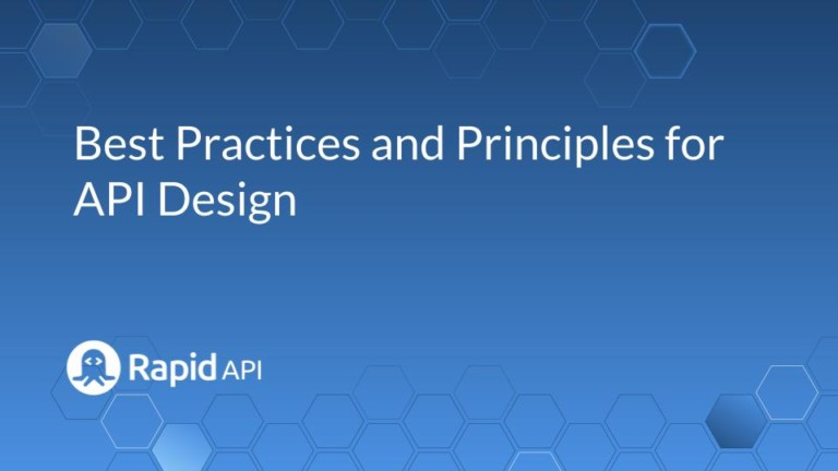 Best Practices and Principles for API Design